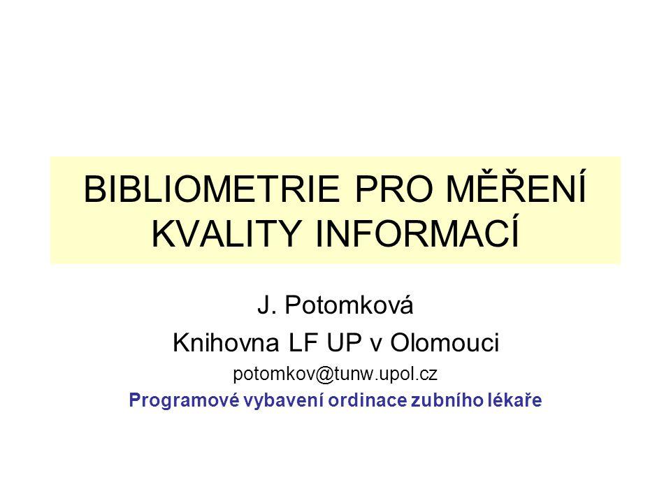 BIBLIOMETRIE PRO MĚŘENÍ KVALITY INFORMACÍ