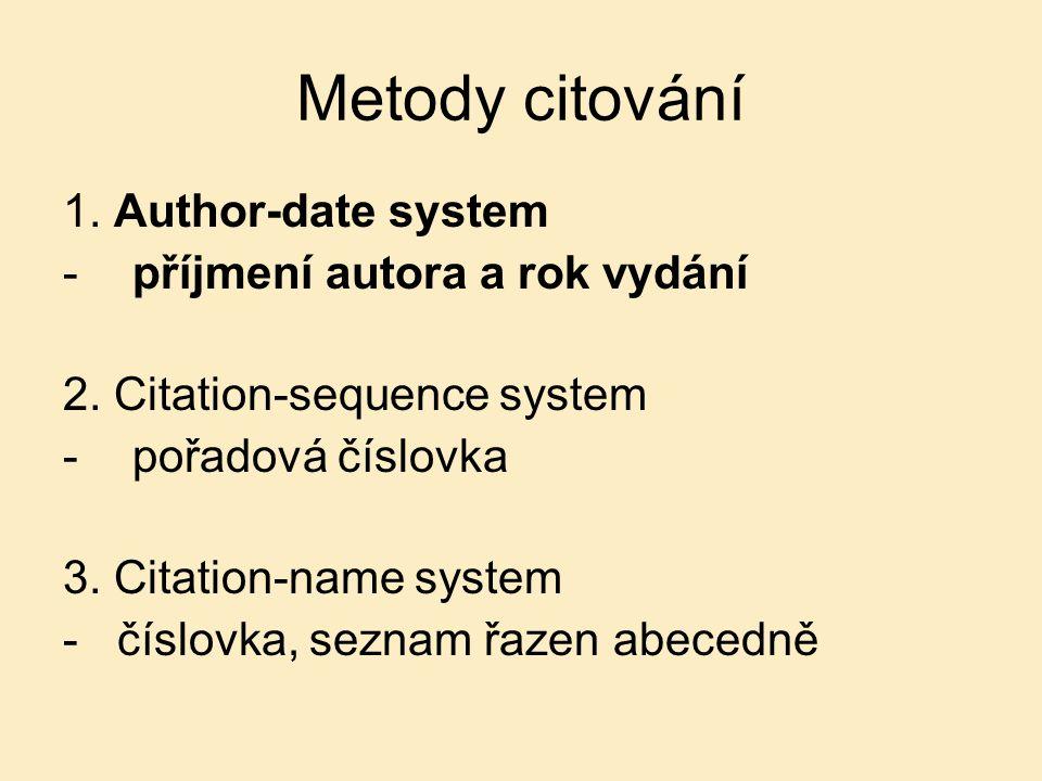Metody citování 1. Author-date system příjmení autora a rok vydání