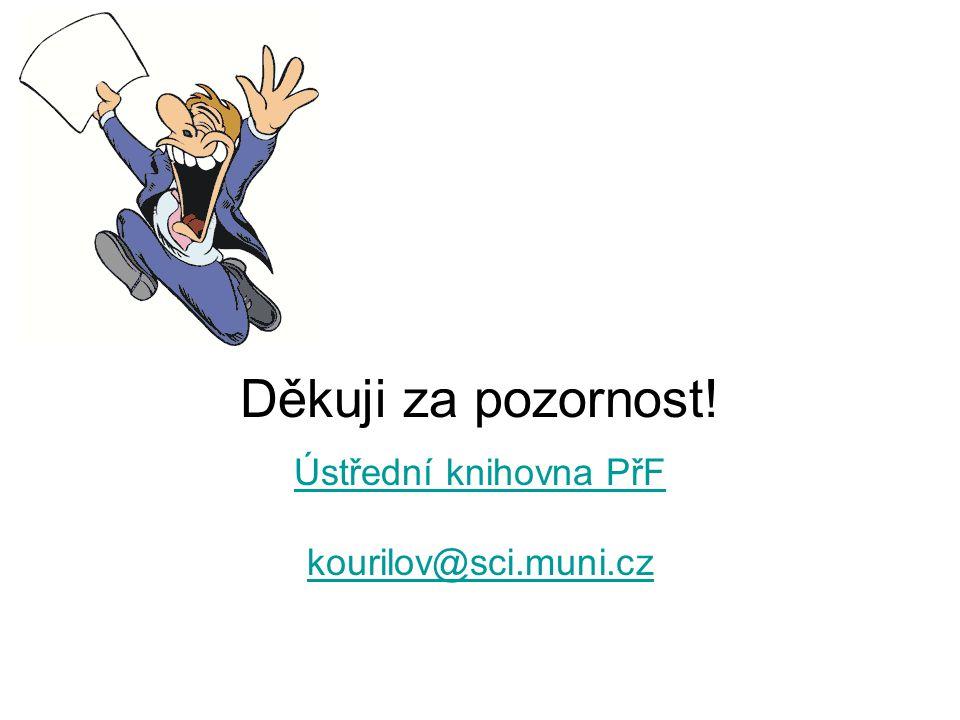 Ústřední knihovna PřF kourilov@sci.muni.cz