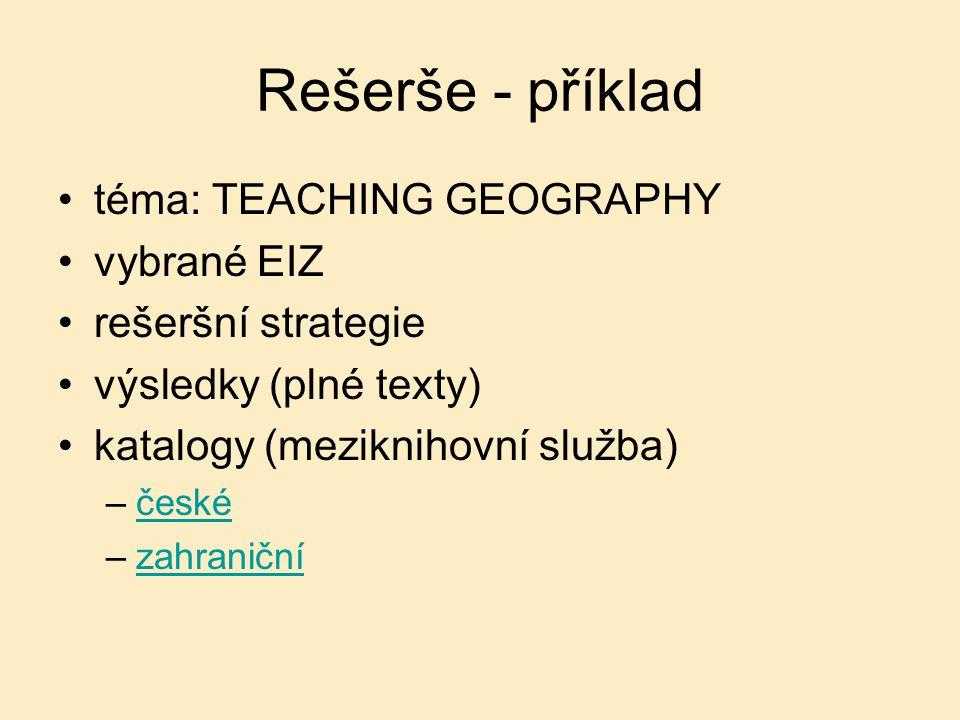 Rešerše - příklad téma: TEACHING GEOGRAPHY vybrané EIZ