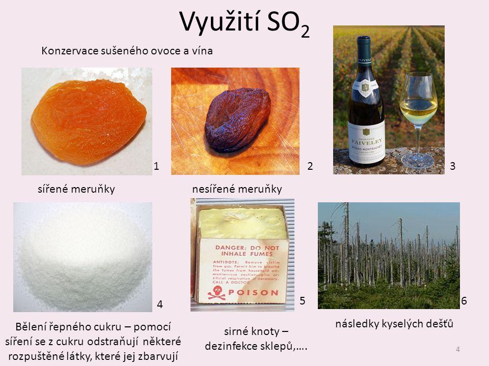Využití SO2 Konzervace sušeného ovoce a vína 1 2 3 sířené meruňky