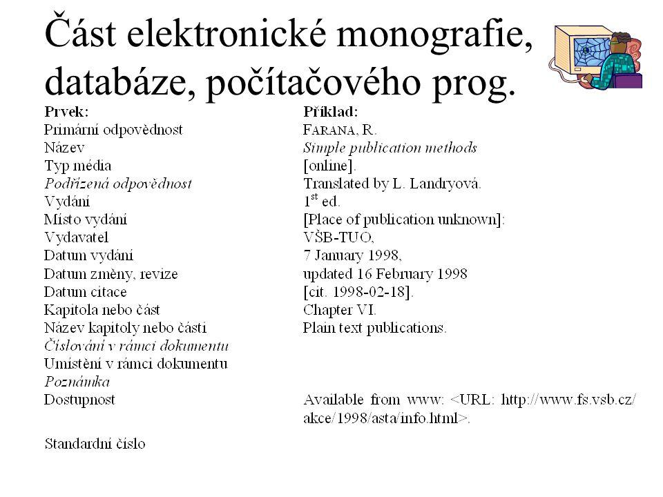 Část elektronické monografie, databáze, počítačového prog.