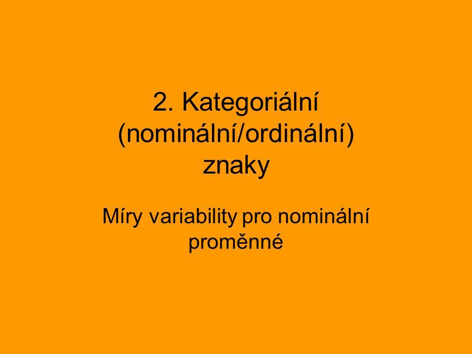 2. Kategoriální (nominální/ordinální) znaky