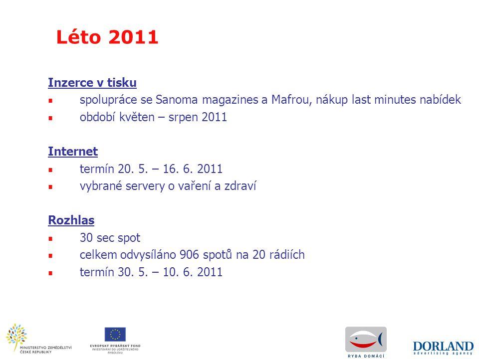 Léto 2011 Inzerce v tisku. spolupráce se Sanoma magazines a Mafrou, nákup last minutes nabídek. období květen – srpen 2011.
