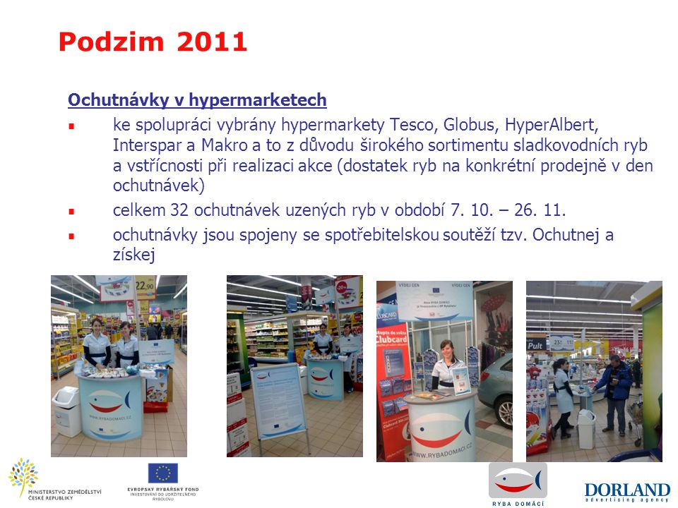 Podzim 2011 Ochutnávky v hypermarketech