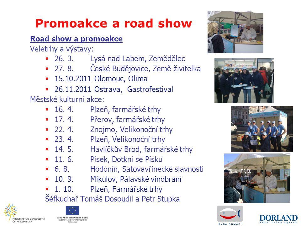 Promoakce a road show Road show a promoakce Veletrhy a výstavy: