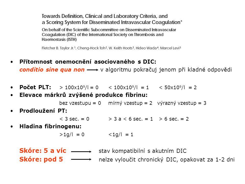 Skóre: pod 5 nelze vyloučit chronický DIC, opakovat za 1-2 dni