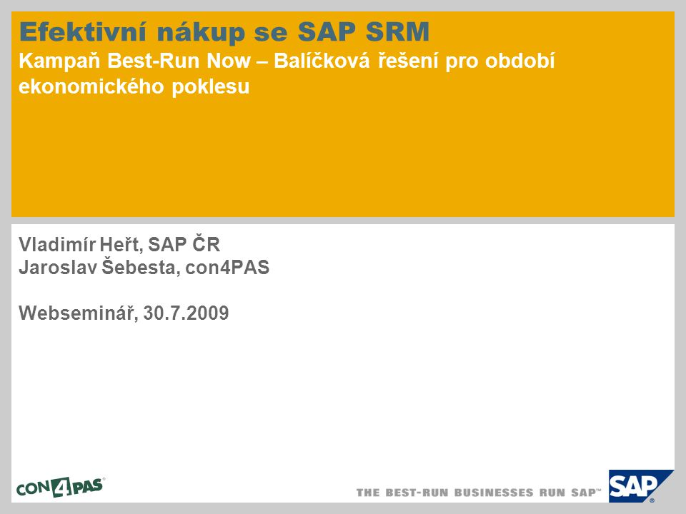 Vladimír Heřt, SAP ČR Jaroslav Šebesta, con4PAS Webseminář, 30.7.2009
