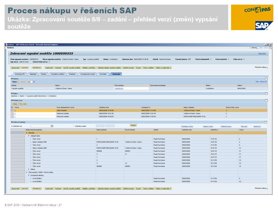 Proces nákupu v řešeních SAP Ukázka: Zpracování soutěže 8/8 – zadání – přehled verzí (změn) vypsání soutěže