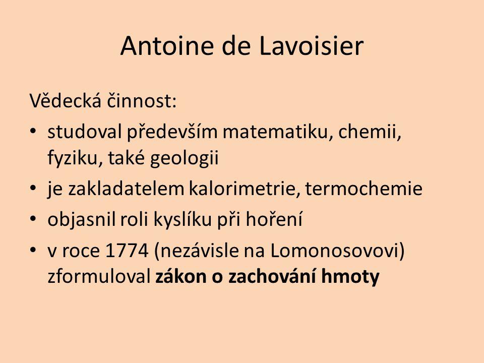 Antoine de Lavoisier Vědecká činnost:
