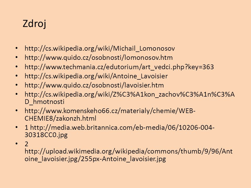 Zdroj http://cs.wikipedia.org/wiki/Michail_Lomonosov