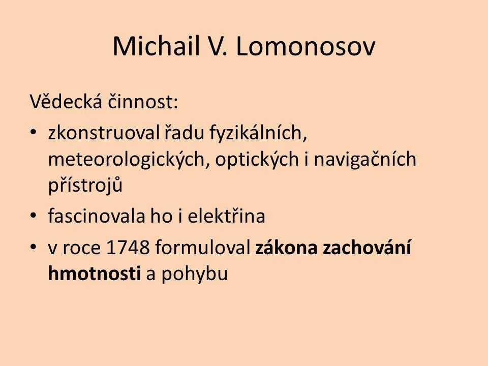 Michail V. Lomonosov Vědecká činnost:
