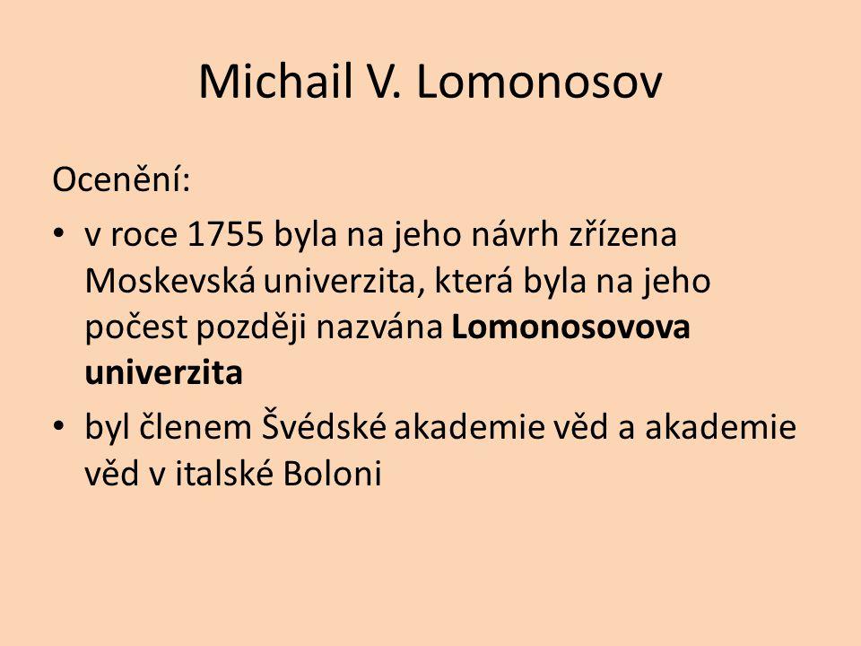 Michail V. Lomonosov Ocenění: