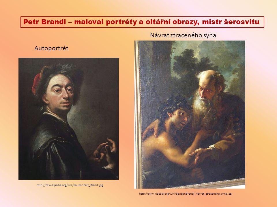 Petr Brandl – maloval portréty a oltářní obrazy, mistr šerosvitu