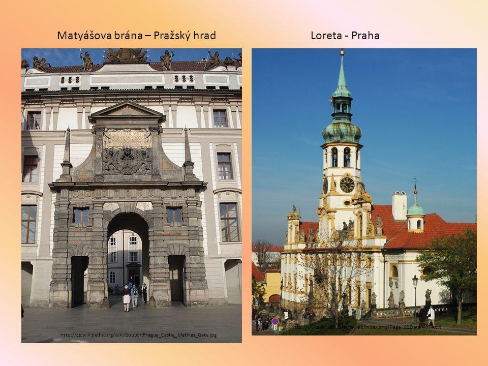 Matyášova brána – Pražský hrad Loreta - Praha