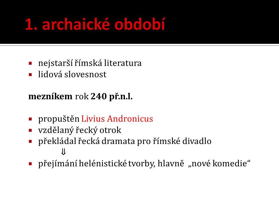 1. archaické období nejstarší římská literatura lidová slovesnost