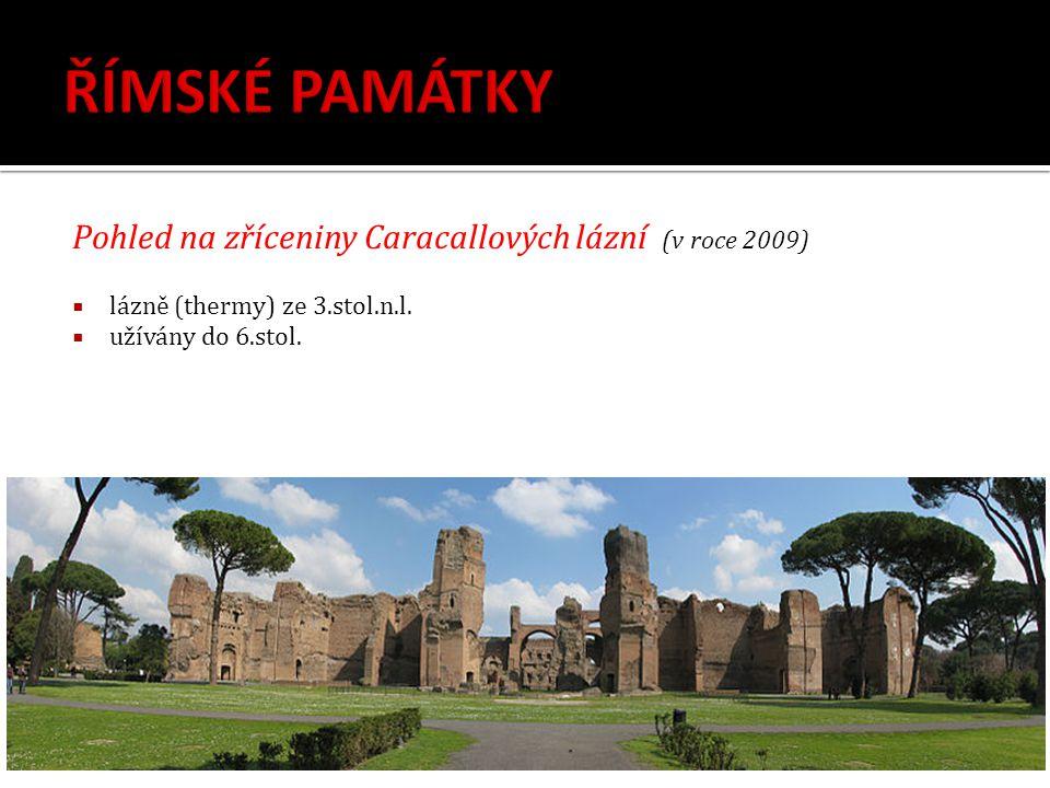 ŘÍMSKÉ PAMÁTKY Pohled na zříceniny Caracallových lázní (v roce 2009)
