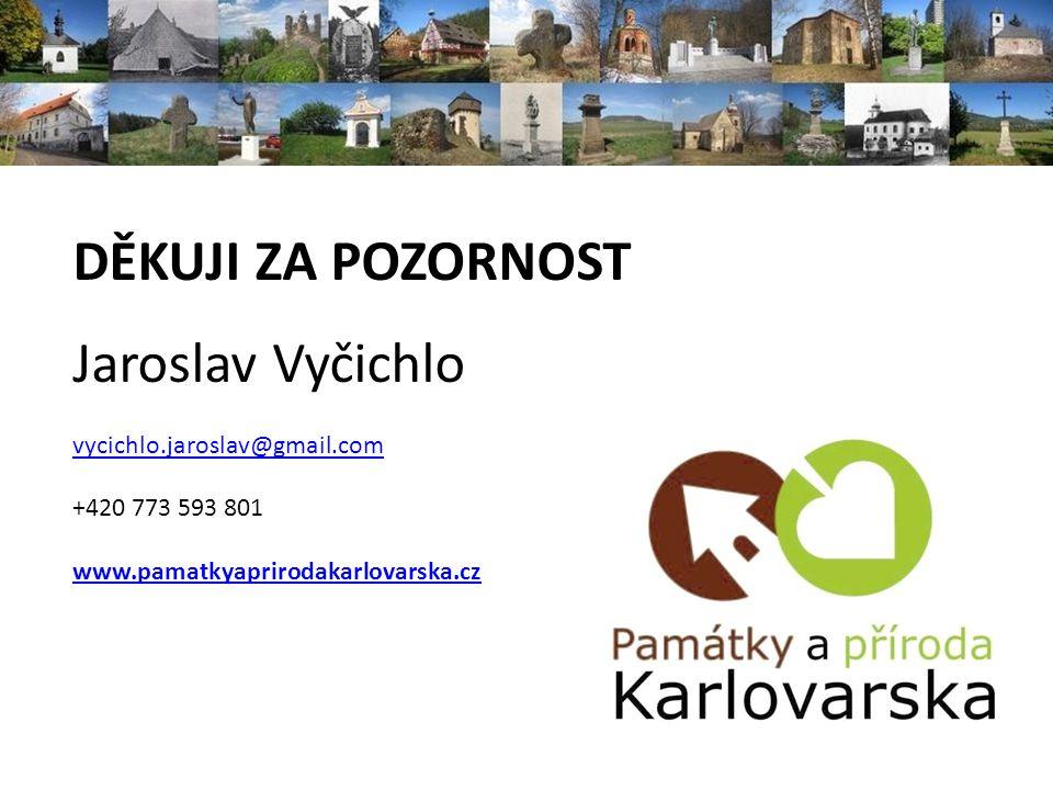 DĚKUJI ZA POZORNOST Jaroslav Vyčichlo