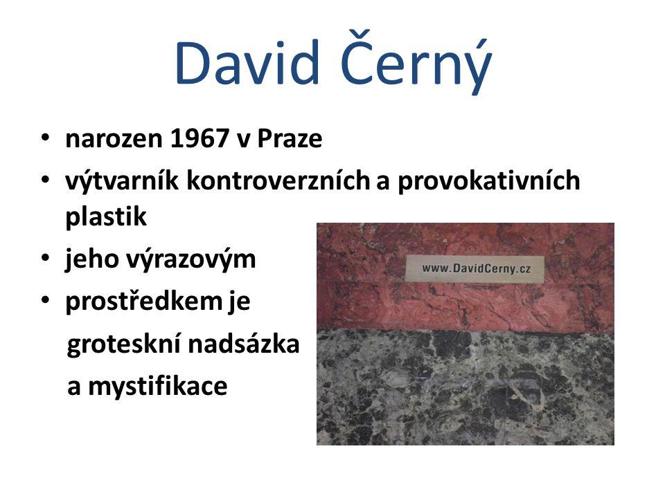 David Černý narozen 1967 v Praze