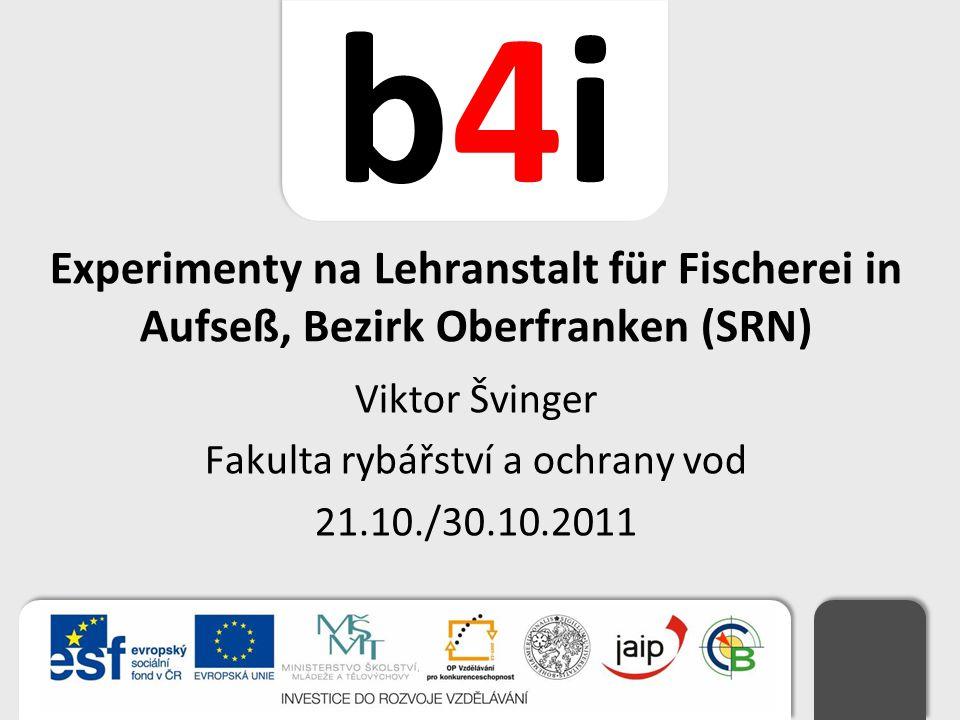 Viktor Švinger Fakulta rybářství a ochrany vod 21.10./30.10.2011