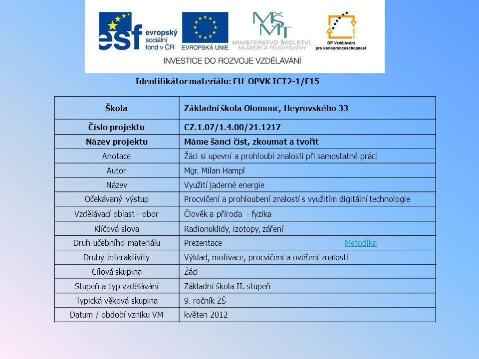 Identifikátor materiálu: EU OPVK ICT2-1/F15