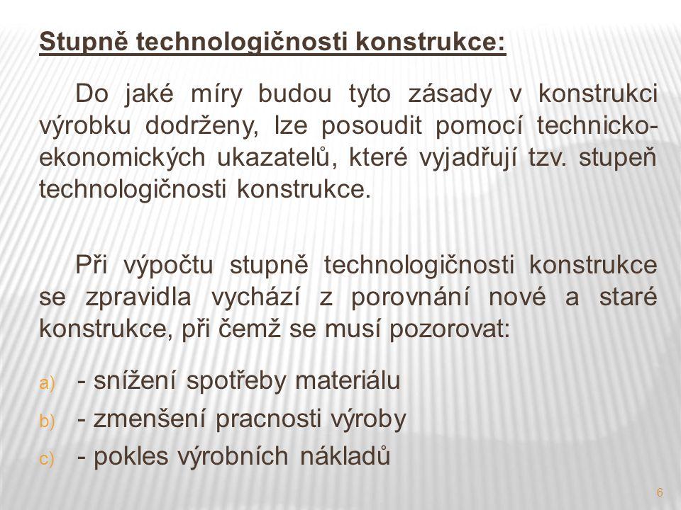 Stupně technologičnosti konstrukce:
