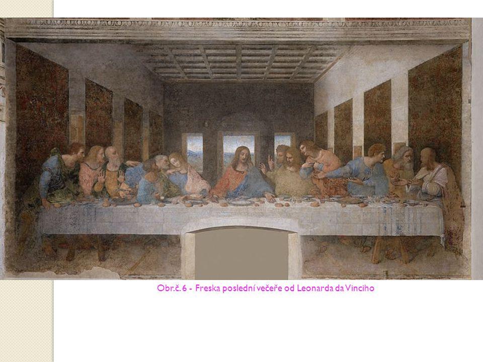 Obr.č. 6 - Freska poslední večeře od Leonarda da Vinciho