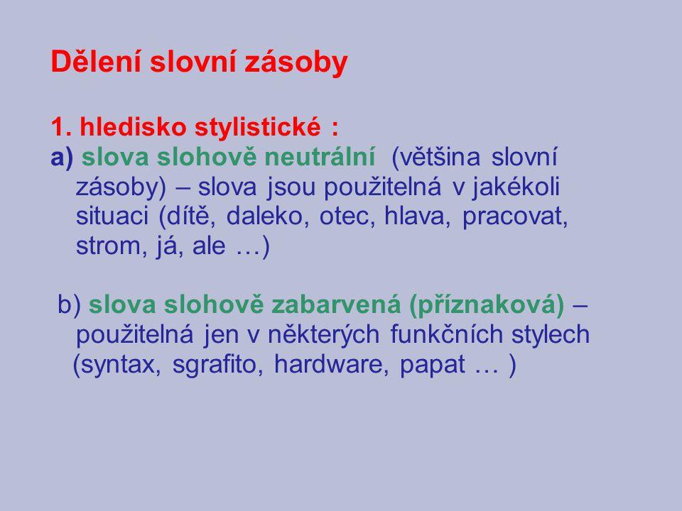 Dělení slovní zásoby 1. hledisko stylistické :