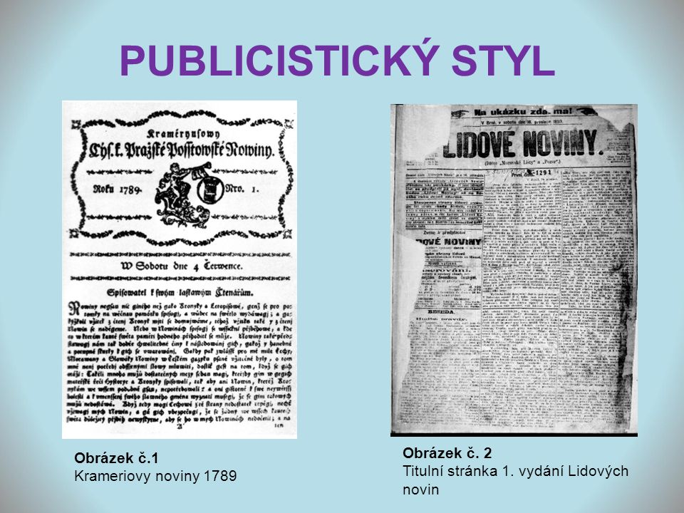 PUBLICISTICKÝ STYL Obrázek č. 2 Obrázek č.1