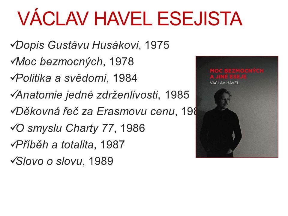 VÁCLAV HAVEL ESEJISTA Dopis Gustávu Husákovi, 1975