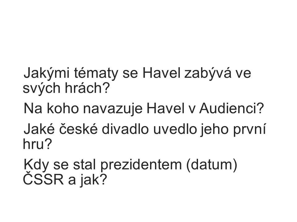 Jakými tématy se Havel zabývá ve svých hrách