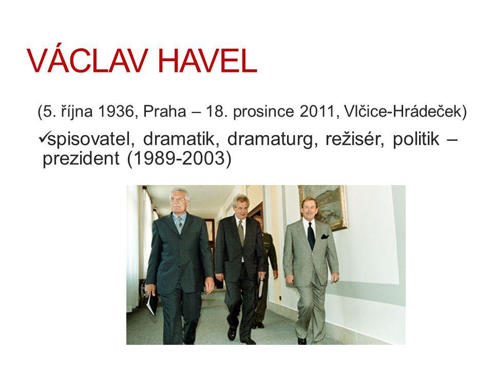 VÁCLAV HAVEL (5. října 1936, Praha – 18.