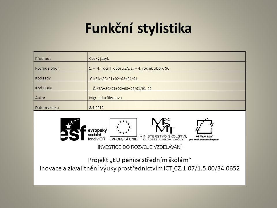 """Funkční stylistika Projekt """"EU peníze středním školám"""