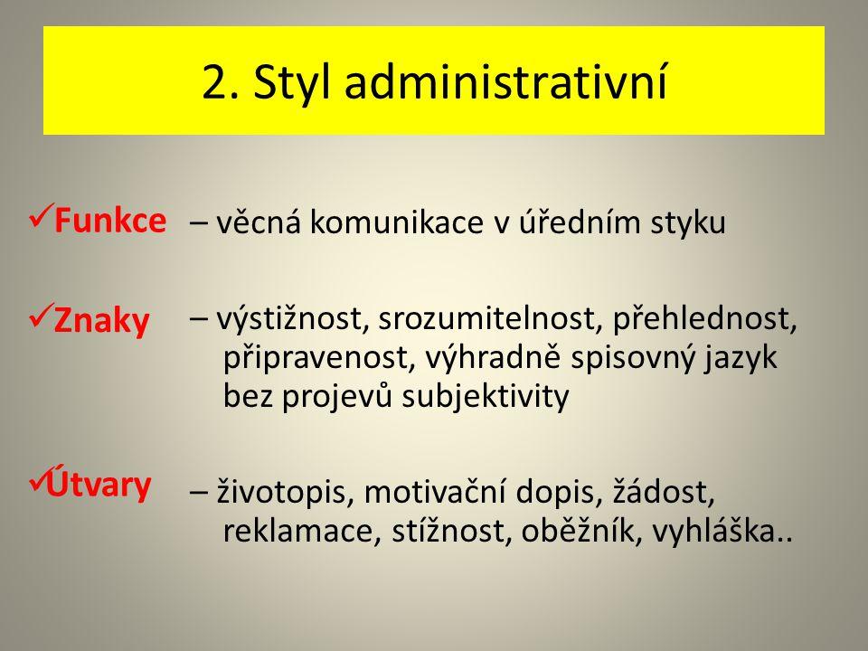 2. Styl administrativní Funkce Znaky Útvary