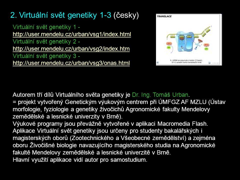 2. Virtuální svět genetiky 1-3 (česky)