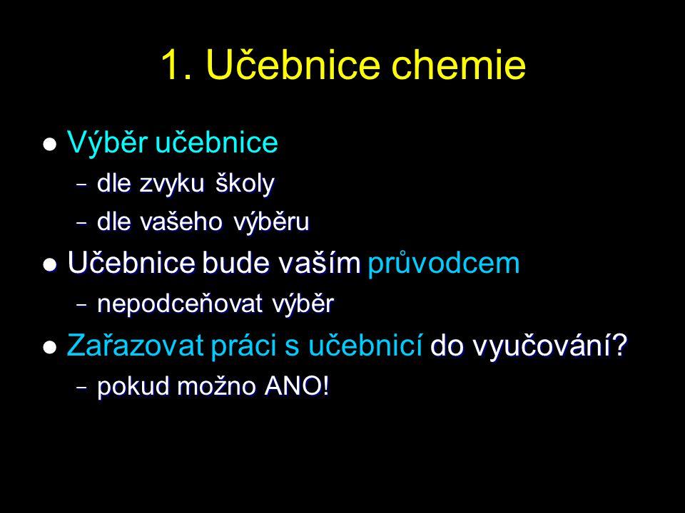 1. Učebnice chemie Výběr učebnice Učebnice bude vaším průvodcem