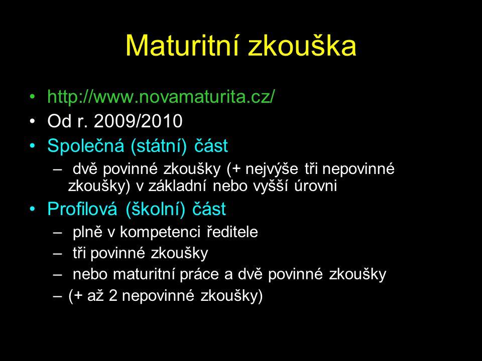 Maturitní zkouška http://www.novamaturita.cz/ Od r. 2009/2010