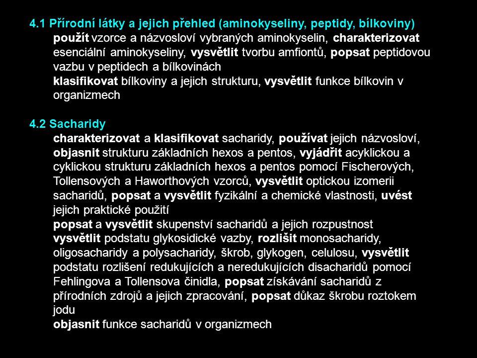 4.1 Přírodní látky a jejich přehled (aminokyseliny, peptidy, bílkoviny)