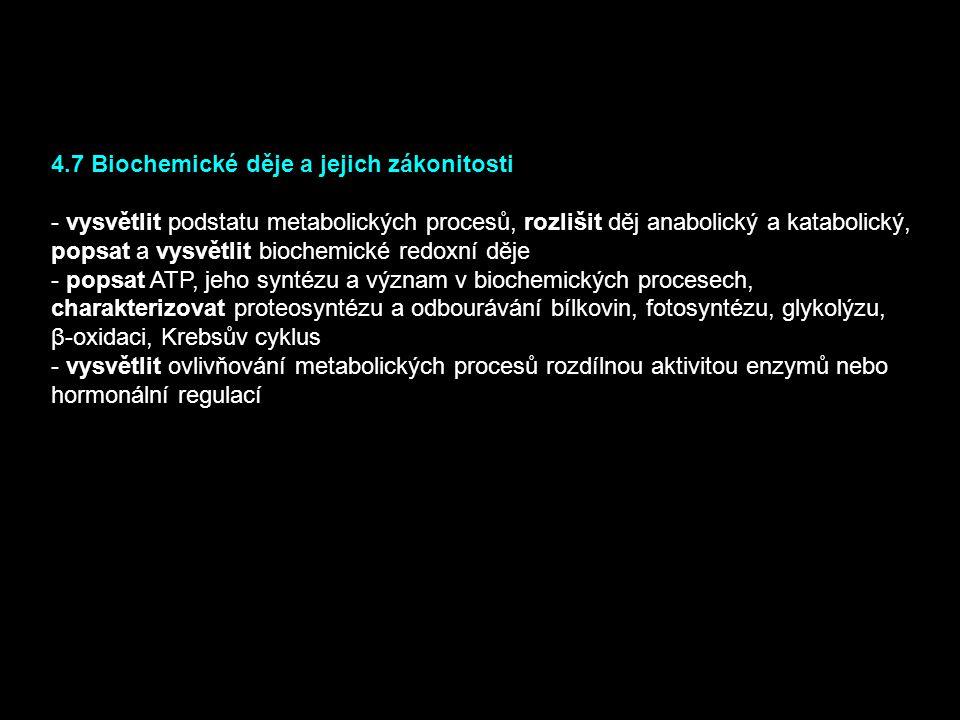 4.7 Biochemické děje a jejich zákonitosti