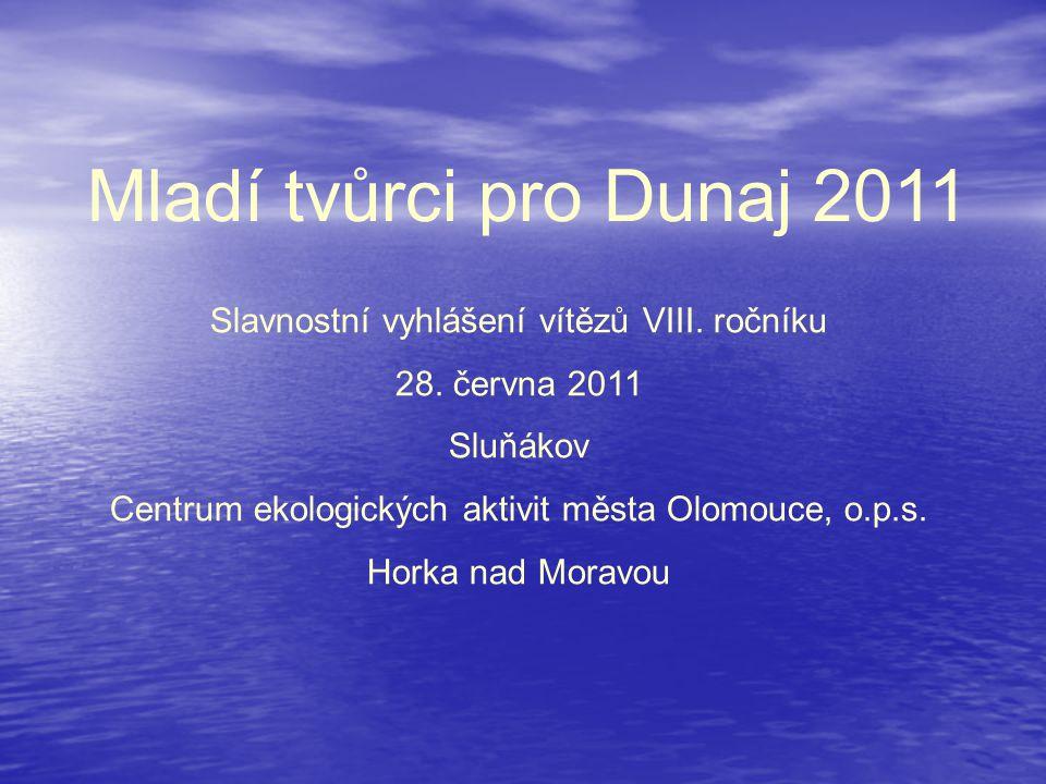Mladí tvůrci pro Dunaj 2011 Slavnostní vyhlášení vítězů VIII. ročníku