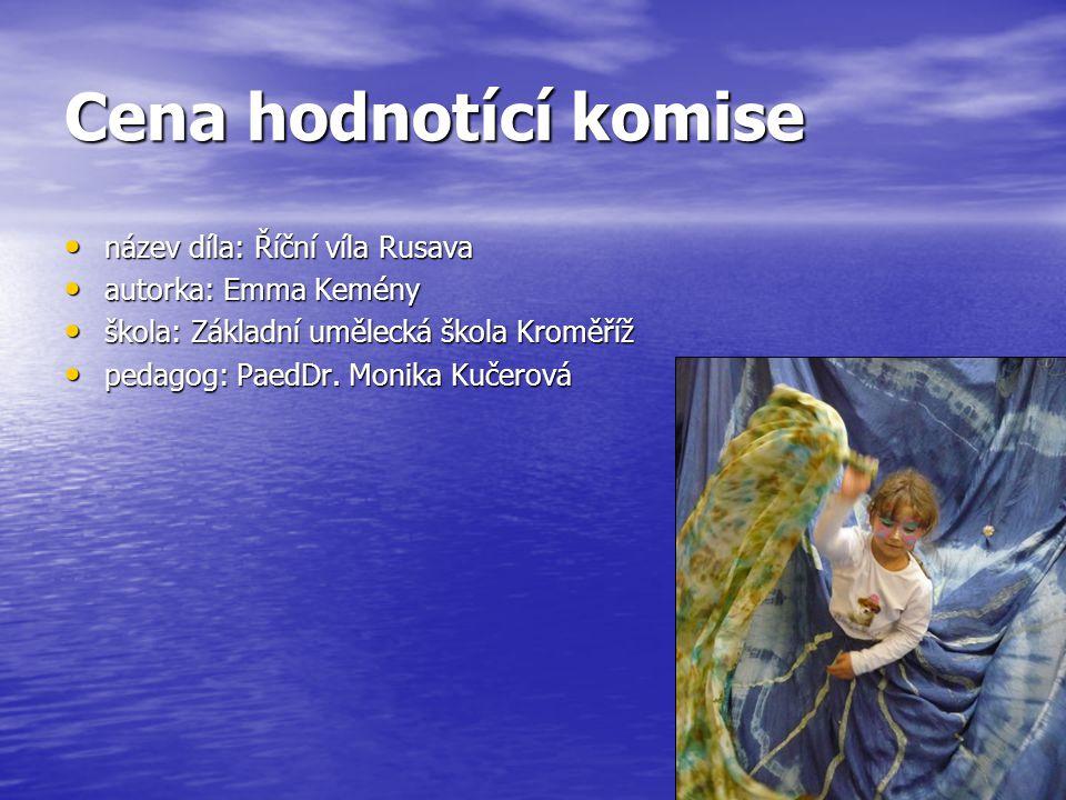 Cena hodnotící komise název díla: Říční víla Rusava