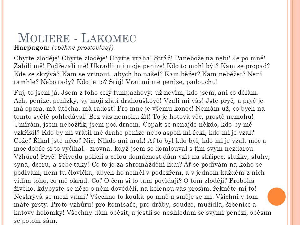 Moliere - Lakomec Harpagon: (vběhne prostovlasý)