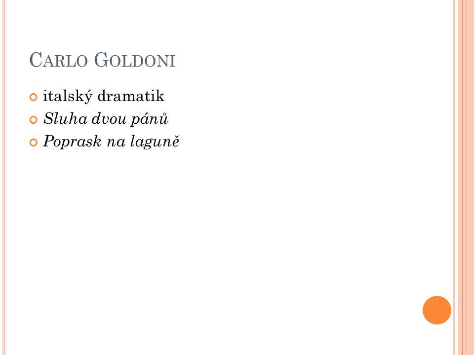 Carlo Goldoni italský dramatik Sluha dvou pánů Poprask na laguně