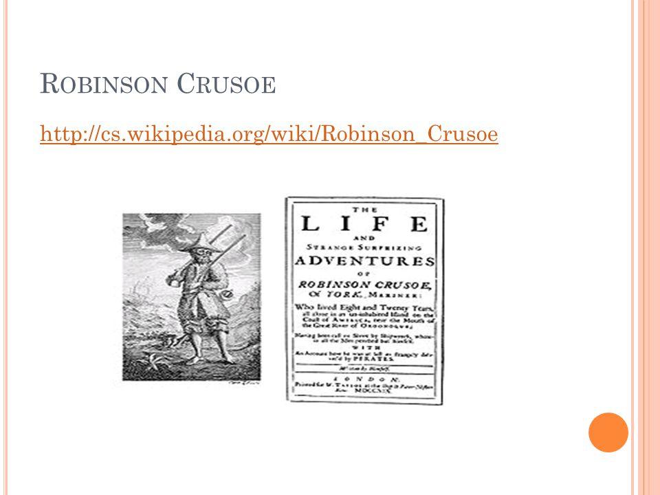 Robinson Crusoe http://cs.wikipedia.org/wiki/Robinson_Crusoe