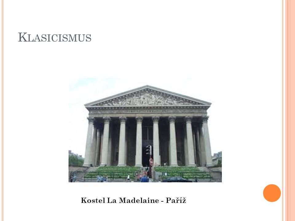 Klasicismus Kostel La Madelaine - Paříž