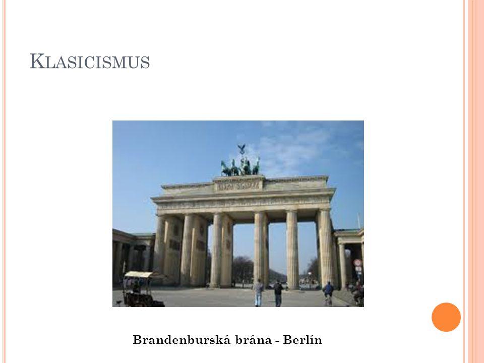 Klasicismus Brandenburská brána - Berlín
