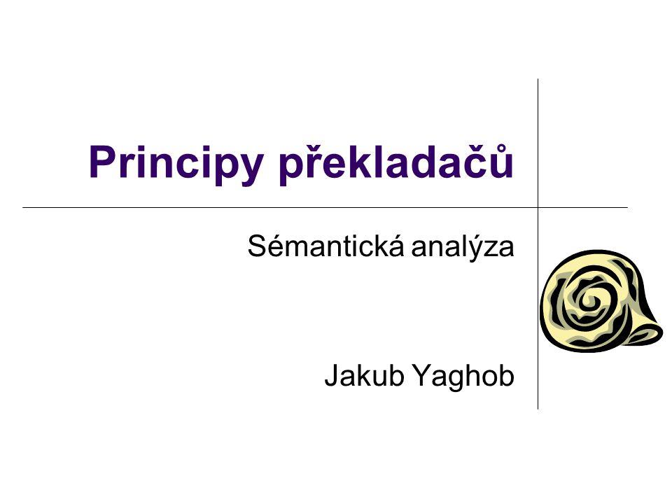 Sémantická analýza Jakub Yaghob