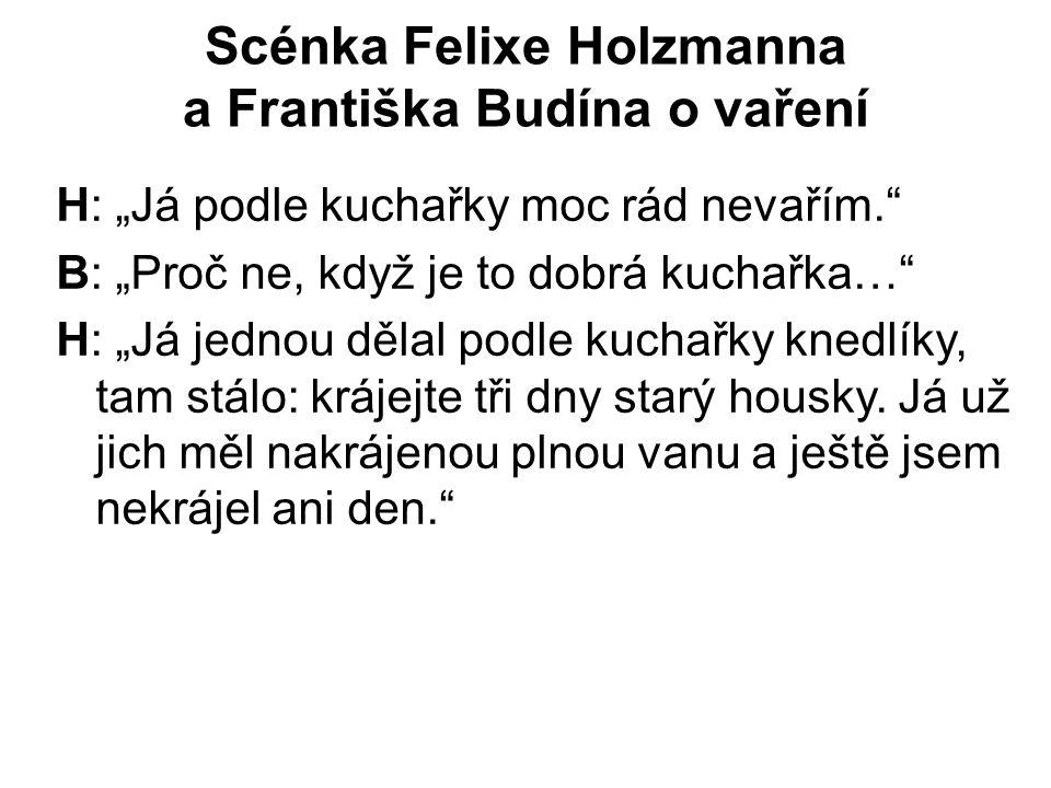 Scénka Felixe Holzmanna a Františka Budína o vaření