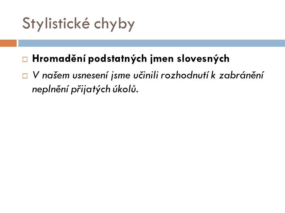 Stylistické chyby Hromadění podstatných jmen slovesných