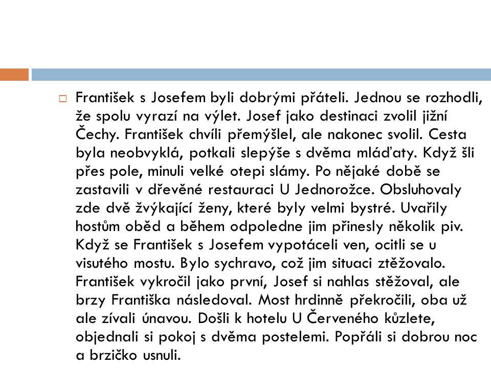 František s Josefem byli dobrými přáteli